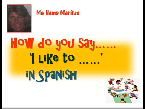 How Do You Say 'I like to' In Spanish-Me Gusta