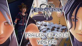 Kingdom Hearts III - E3 Trailer [1080p - VOSTFR]