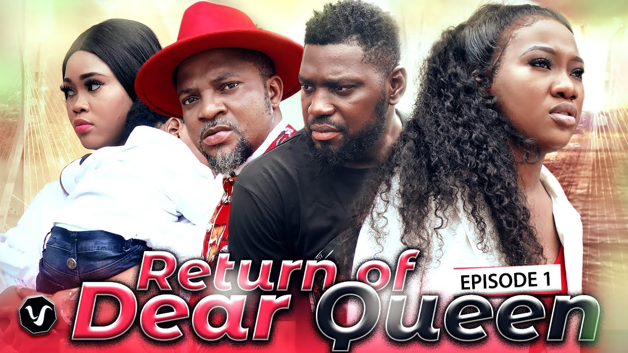 Download RETURN OF DEAR QUEEN (EPISODE 1)  -2020 LATEST UCHENANCY NOLLYWOOD MOVIES (NEW MOVIE)