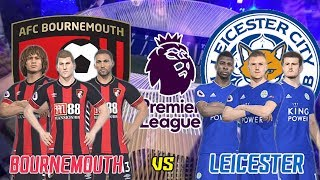 AFC Bournemouth vs Leicester City  - Premier League English 2018-19 | Full Match & PES Gameplays PC