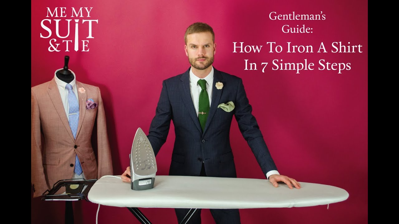 me my suit tie how to iron a shirt in 7 simple steps youtube. Black Bedroom Furniture Sets. Home Design Ideas