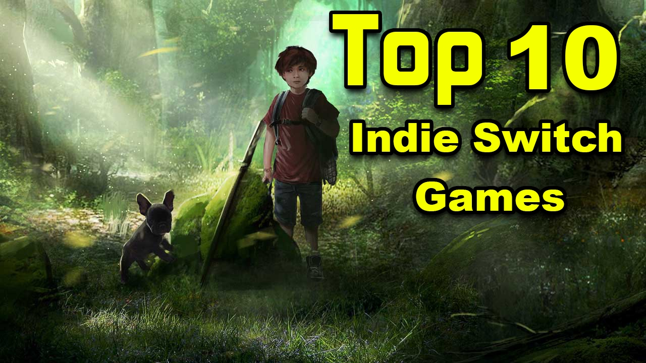 Top 10 Best Indie Games Coming To The Nintendo Switch Tng