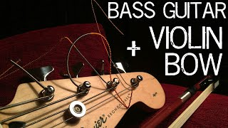 Playing Bass Guitar With Violin Bow - It's Budget Cello!