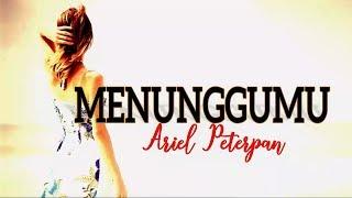 Menunggumu - Best Album Ariel Noah Peterpan Musik Video Lirik