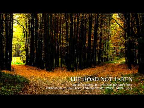 The Road Not Taken - The Hong Kong University Students' Union Choir