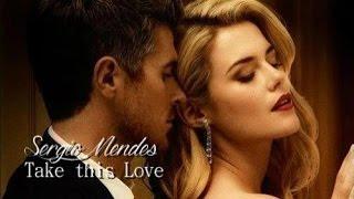 Sérgio Mendes - take this love  Tradução