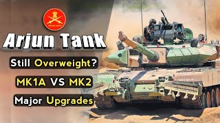 Is Arjun MK1A Still Overweight? Arjun MK1A Vs Arjun MK2 | Arjun Tank Upgrade & Improvements