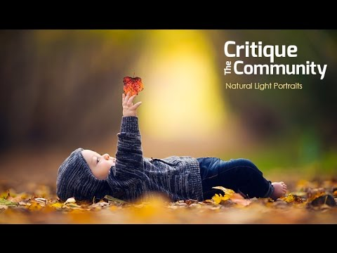 Critique the Community Episode 10b Natural Light Portraits