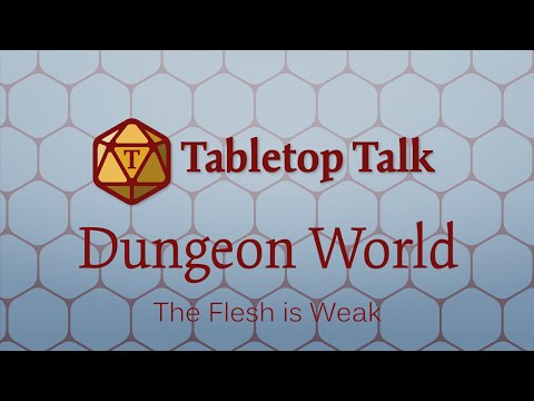 Dungeon World: The Flesh is Weak | 1 | Escape From the Sixth Realm