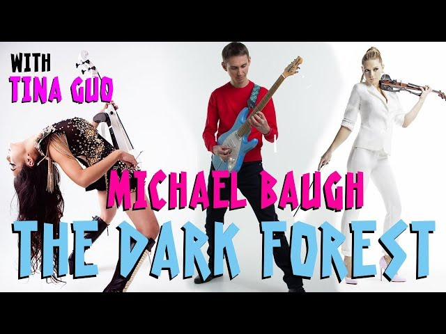 The Dark Forest - Michael Baugh with Tina Guo