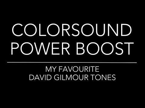 Colorsound Power Boost - My Favourite David Gilmour tones!
