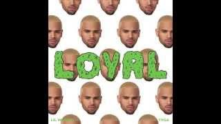 Chris Brown - Loyal (CDQ) DOWNLOAD LINK