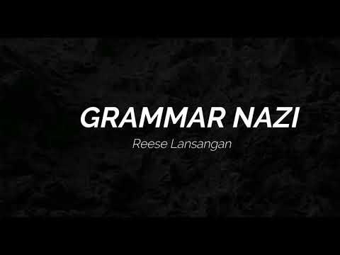 Grammar Nazi by Reese Lansangan Lyrics