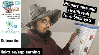 NHS Long term plan - Primary Care and Health Tech News Blast ep 2