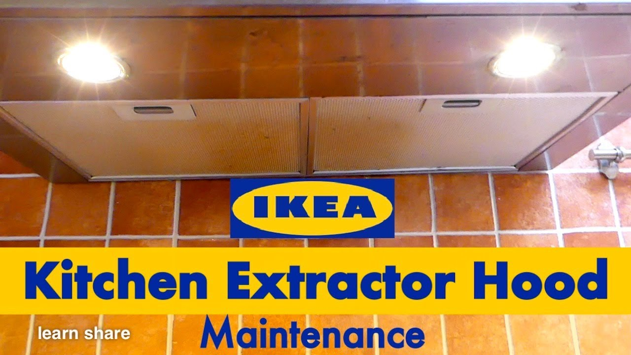 How to Clean and Maintain Kitchen Range Hood Blower - IKEA Kitchen Exhaust  Fan (Extractor Hood)