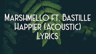 Marshmello Ft. Bastille Happier Stripped Acoustic JBX Lyrics.mp3