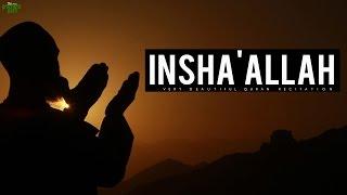 Say Insha'Allah!