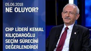 Kemal Kılıçdaroğlu, CNN TÜRK'te soruları yanıtladı (tamamı) - Ne Oluyor? 05.06.2018 Salı