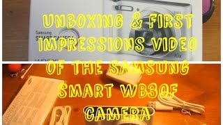 unboxing/First Impressions Samsung WB30F Camera