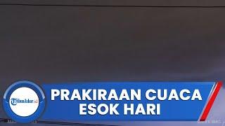 Prakiraan Cuaca Esok Hari Di Indonesia