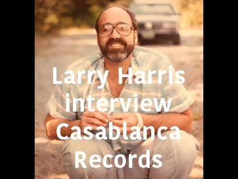 Larry Harris, co-founder, Casablanca Records INTERVIEW