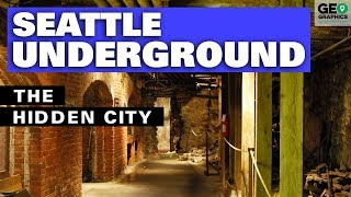 The Seattle Underground: The Hidden City