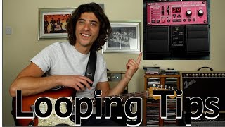 Tips On Using A Looper Pedal - Guitar Looping Lesson