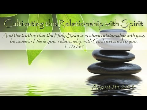 Cultivating the Relationship with Spirit - 8/9/15