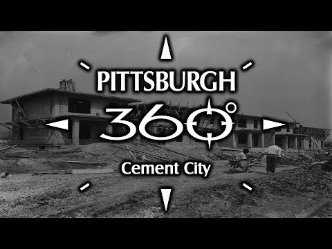 Pittsburgh 360: Cement City