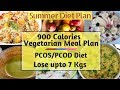 Lose 7 Kgs Fast |  900 Calorie Full Day Vegetarian Meal Plan | PCOS Diet For Weight Loss