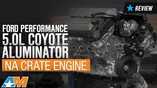 2015-2017 Mustang GT Ford Performance 5.0L Coyote Aluminator NA Crate Engine Review