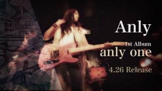Anly 1st Album「anly one」2017/4/26 Release!! SPOTを公開! -商品概...