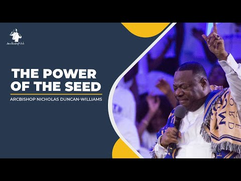 Archbishop Duncan-Williams   The Power Of The Seed