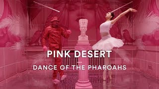 Pink Desert - Dance of Pharaohs | Serdar Bogatekin Choreography | Dance Stories
