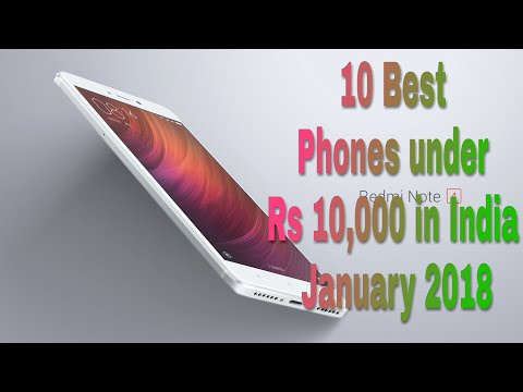 10 Best Phones under Rs 10,000 in India January 2018