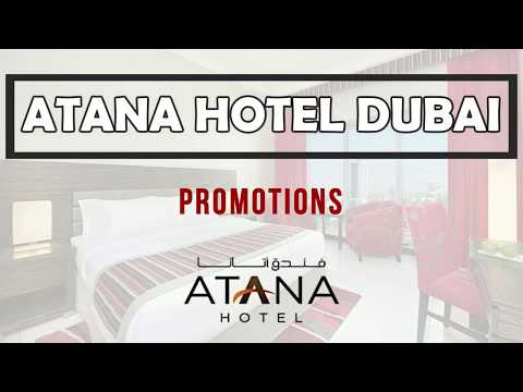 Atana Hotel Dubai PROMOTIONS FOR JULY 2020 –  don't miss it – best Dubai hotels 2020