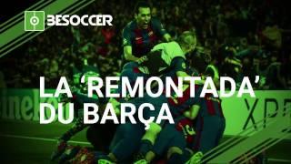 La 'remontada' du Barça (6-1) en Française