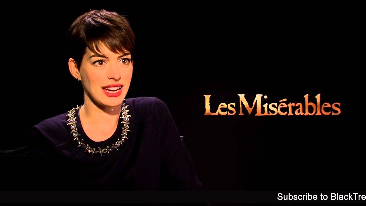 Les Miserables Anne Hathaway Interview Youtube