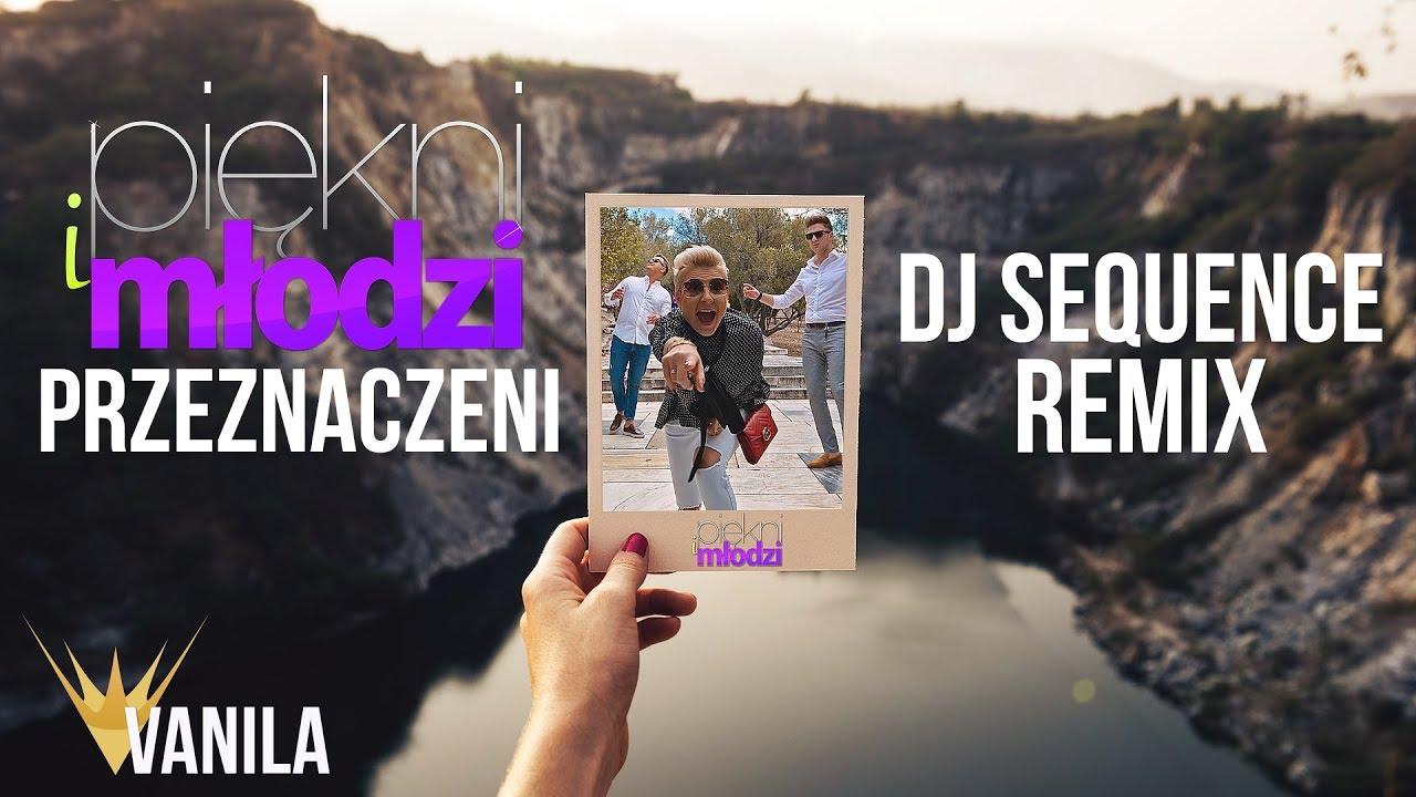 Piękni i Młodzi – Przeznaczeni (DJ SEQUENCE REMIX)
