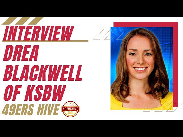 Interview: Drea Blackwell of KSBW