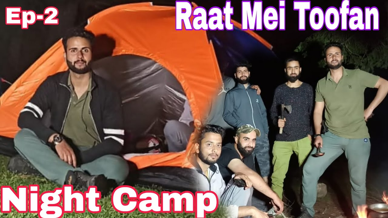 Guwaas Night Camping   Raat Mei Aaya Tofaan 😰 Ep-2