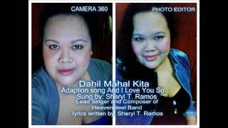 dahil mahal kita - adaption song And I love you so sung by Sheryl T  Ramos of Heavensteel Band