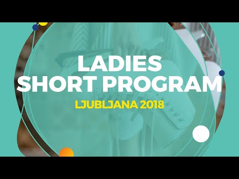 Anastasia Tarakanova (RUS) | Ladies Short Program | Ljubljana 2018