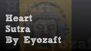 Download Heart Sutra Rap By Eyozaft MP3 song and Music Video