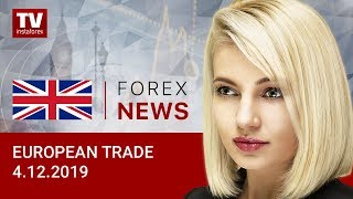 InstaForex tv news: 04.12.2019: US and China likely to strike a deal. Outlook for EUR and GBP