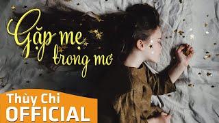 Gặp Mẹ Trong Mơ (Bài Hát Hay Nhất Về Mẹ) | Thùy Chi | Official MV Lyric