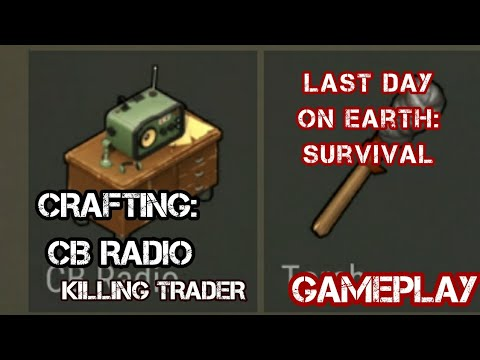 CRAFTING CB RADIO/KILLING DEALER - Last Day on Earth: Survival Gameplay/Trolling,