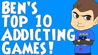 Ben's Top 10 Addicting Games