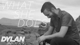 Dylan Jakobsen - What She Does [Official Audio]