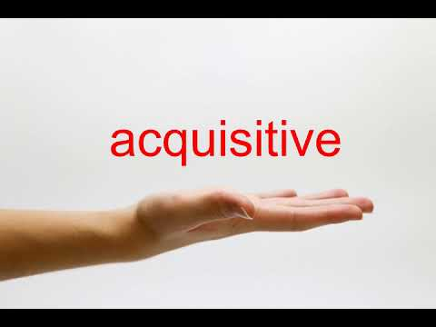 How to Pronounce acquisitive - American English